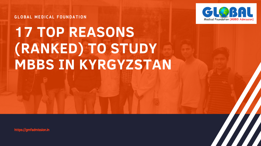 17 Top Reasons (Ranked) to Study MBBS in Kyrgyzstan