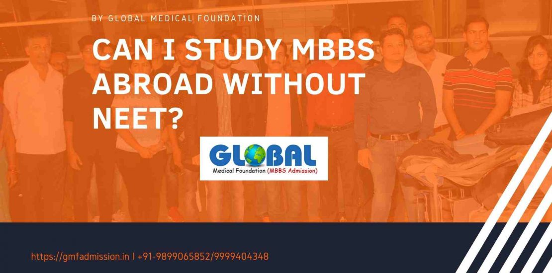 Can I study MBBS abroad without NEET?